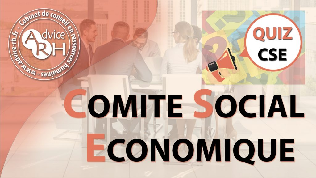 Advice RH - Article : Le Comite Social Economique - CSE