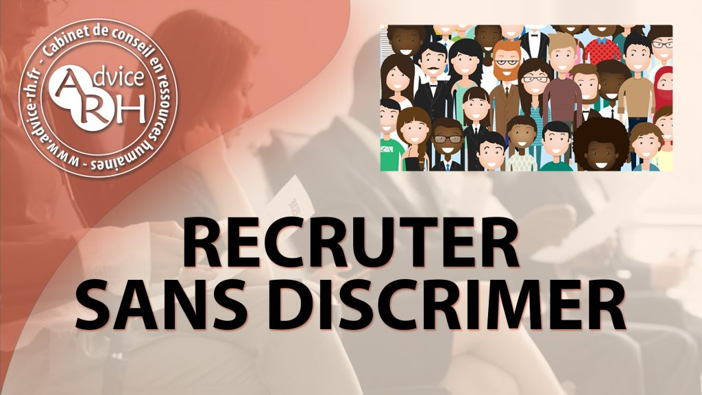 Advice RH - Article - Recruter sans discriminer